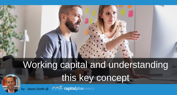 Working capital and understanding this key concept