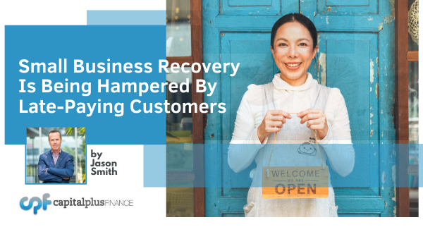 The Recovery of SMEs is Being Hampered by Late Paying Customers